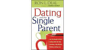 Dating and the Single Parent by Ron Deal