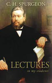 Spurgeon, C. H. Lectures to My Students